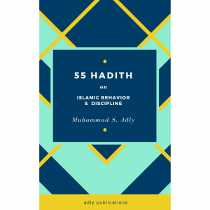 55 Hadith on Islamic Behavior & Discipline