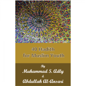 40 Hadith for Muslim Youth