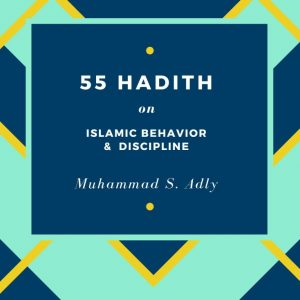 55 Hadith on Islamic Behavior & Discipline