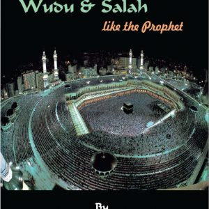 Make Wudu & Salah Like The Prophet (English)